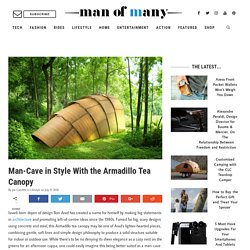 Man-Cave in Style With the Armadillo Tea Canopy