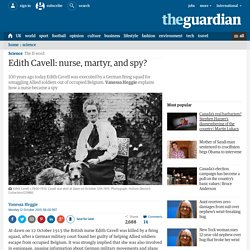 Edith Cavell: nurse, martyr, and spy?