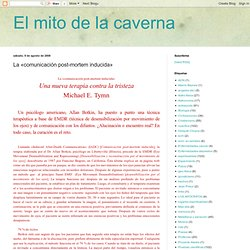 El mito de la caverna: La «comunicación post-mortem inducida»