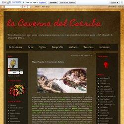 la Caverna del Escriba: Miguel Ángel y el Renacimiento Italiano
