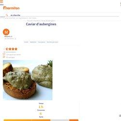 Caviar d'aubergines : Recette de Caviar d'aubergines