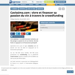 Cavissima : vivre et financer sa passion du vin à travers le crowdfunding