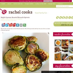 Maple Cayenne Roasted Brussels Sprouts | Not Rachael Ray