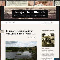 """""""El que cayera, jamás saliera"""" Pozo Airón, Aldea del Pinar « Burgos Tiene Historia"""