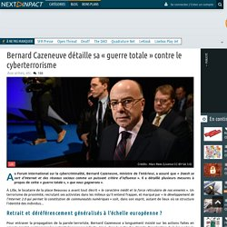 Bernard Cazeneuve détaille sa «guerre totale» contre le cyberterrorisme