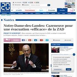 Notre-Dame-des-Landes: Cazeneuve pour une évacuation «efficace» de la ZAD