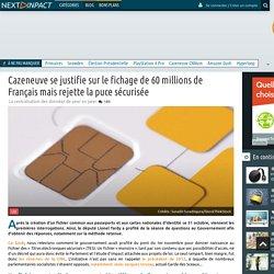 Cazeneuve se justifie sur le fichage de 60 millions de Français mais rejette la puce sécurisée