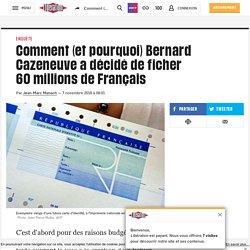 Comment (et pourquoi) Bernard Cazeneuve a décidé de ficher 60millions de Français