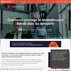 Cazeneuve envisage la reconnaissance faciale dans les aéroports - Politique