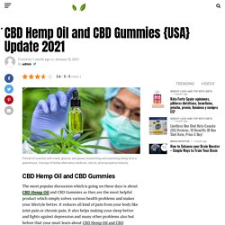 CBD Hemp Oil and CBD Gummies {USA} Update 2021
