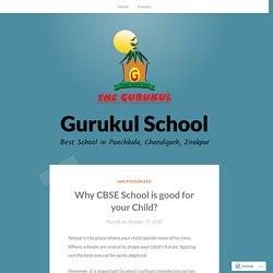 Why CBSE School is good for your Child? – Gurukul School