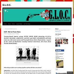 CCF: We're From Here | G.L.O.C.