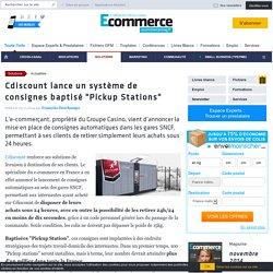 """Cdiscount lance un système de consignes baptisé """"Pickup Stations"""""""