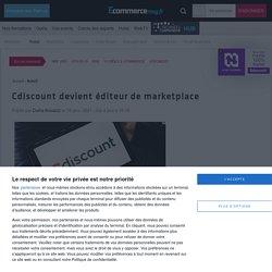 Cdiscount devient éditeur de marketplace