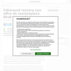 Cdiscount lancera son offre de marketplace BtoB en avril
