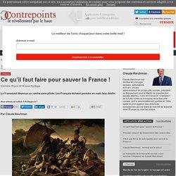 Ce qu'il faut faire pour sauver la France