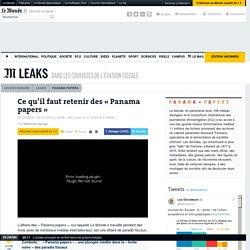 Evasion fiscale: si vous n'avez rien suivi des «Panama papers»
