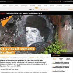 Ce qu'avait compris Kadhafi