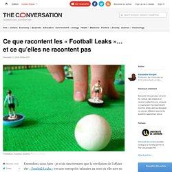 Ce que racontent les «FootballLeaks»… etcequ'elles neracontentpas
