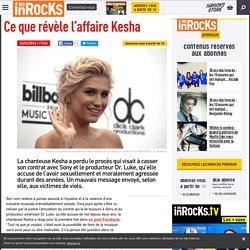 Ce que révèle l'affaire Kesha