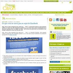 Ce que vous ne savez pas au sujet de Facebook