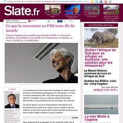Ce que la succession au FMI nous dit du monde
