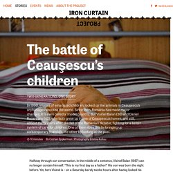 The battle of Ceauşescu's children – Iron Curtain Project