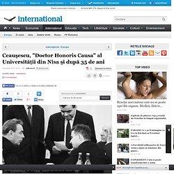 """Ceauşescu, """"Doctor Honoris Causa"""" al Universităţii din Nisa şi după 35 de ani"""