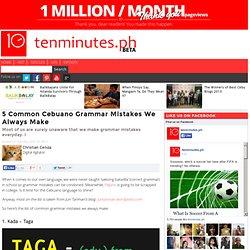 5 Common Cebuano Grammar Mistakes We Always Make