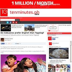 Do Cebuanos prefer English than Tagalog?