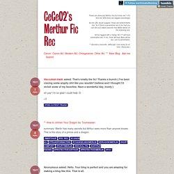 CeCeO2's Merthur Fic Rec
