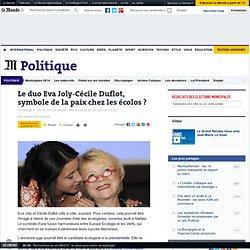 Le duo Eva Joly-Cécile Duflot, symbole de la paix chez les écolos ?