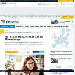UE : Cecilia Malmström, la VRP du libre-échange