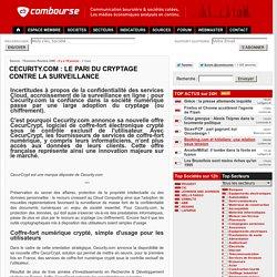 CECURITY.COM : LE PARI DU CRYPTAGE CONTRE LA SURVEILLANCE