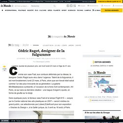Cédric Ragot, designer de la fulgurance