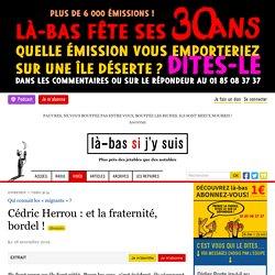 Cédric Herrou : et la fraternité, bordel !