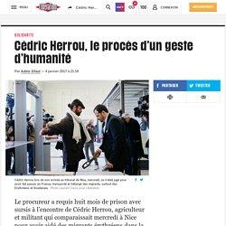 Cédric Herrou, le procès d'ungeste d'humanité