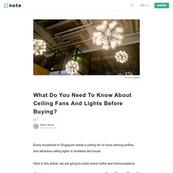 What Do You Need To Know About Ceiling Fans And Lights Before Buying?|Regal Lighting|note