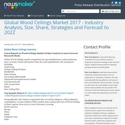 Global Wood Ceilings Market 2017 - Industry Analysis, Size, Share, Strategies and Forecast to 2022