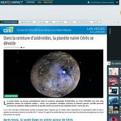 Dans la ceinture d'astéroïdes, la planète naine Cérès se dévoile