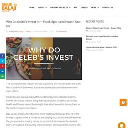 Why Do Celeb's Invest In – Food, Sport and Health Sector