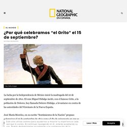 """¿Por qué celebramos """"el Grito"""" el 15 de septiembre?"""