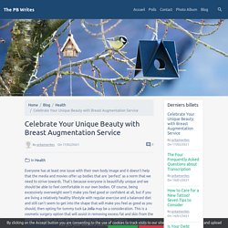 Celebrate Your Unique Beauty with Breast Augmentation Service