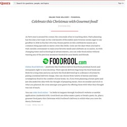 Celebrate this Christmas with Gourmet food! - Online Food Delivery - Foodrool - Quora