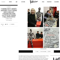 Comme des Carrés: Hermès and Comme des Garçons Celebrate the Launch of their Collaboration