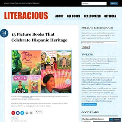 13 Picture Books That Celebrate Hispanic Heritage