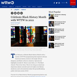 Celebrate Black History Month with WTTW in 2021