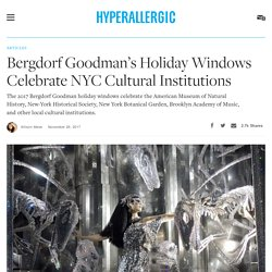 Bergdorf Goodman's Holiday Windows Celebrate NYC Cultural Institutions