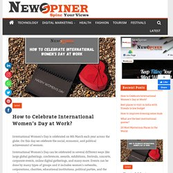 How to Celebrate International Women's Day at Work 2021 - Newspiner