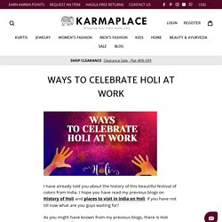 Ways To Celebrate Holi At Work - KarmaPlace Blogs